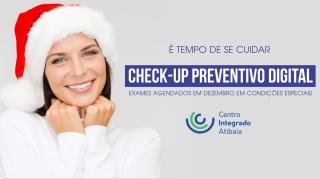 Dezembro é o mês do 'Check up Preventivo Digital'. Consulte condições especiais.