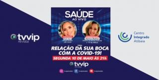 Live: RELAÇÃO DA SUA BOCA COM A COVID-19 no canal Estilo Vip